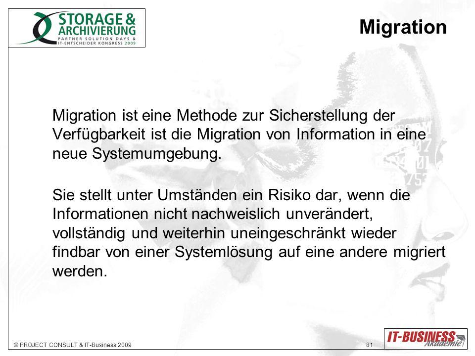 Migration Migration ist eine Methode zur Sicherstellung der Verfügbarkeit ist die Migration von Information in eine neue Systemumgebung.