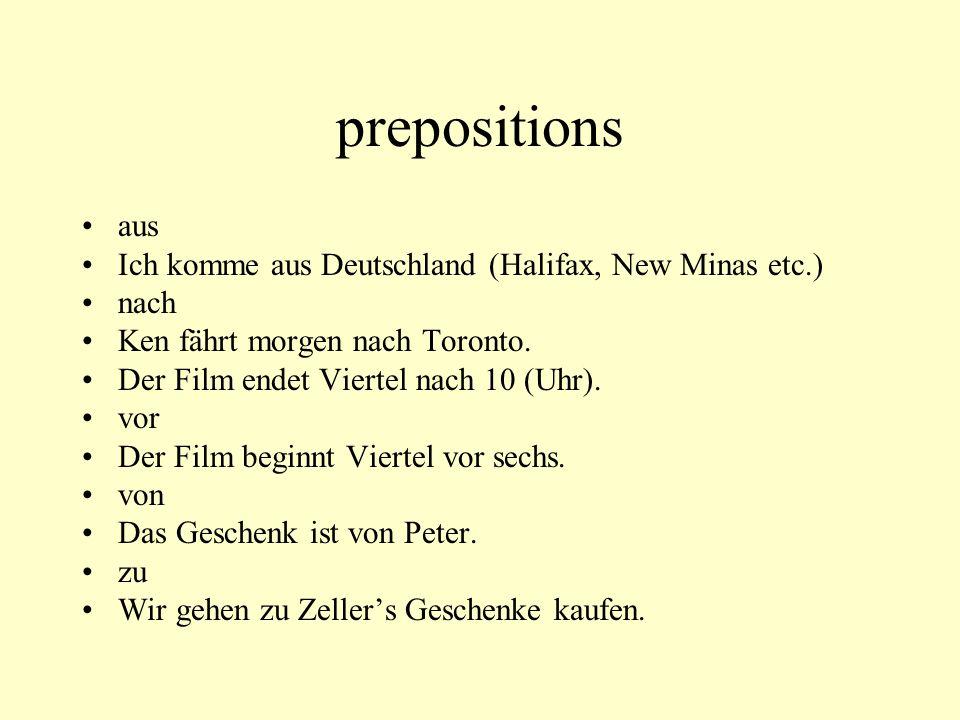 prepositions aus Ich komme aus Deutschland (Halifax, New Minas etc.)