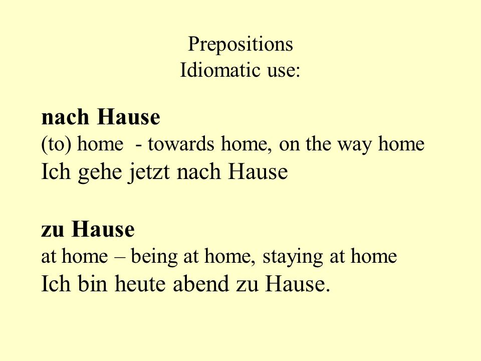 Prepositions Idiomatic use: