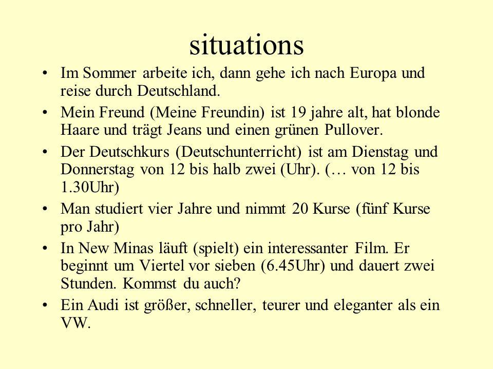 situations Im Sommer arbeite ich, dann gehe ich nach Europa und reise durch Deutschland.
