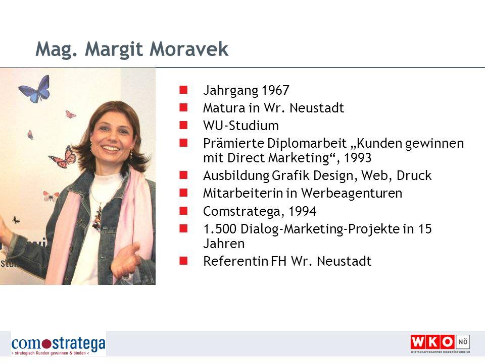 Mag. Margit Moravek Jahrgang 1967 Matura in Wr. Neustadt WU-Studium
