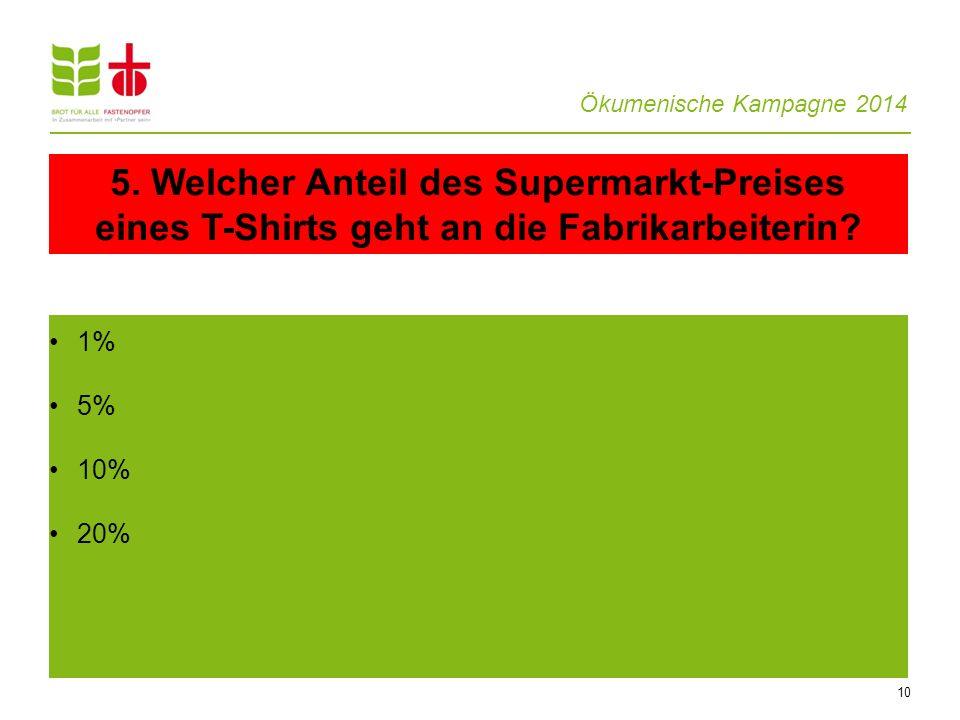 5. Welcher Anteil des Supermarkt-Preises eines T-Shirts geht an die Fabrikarbeiterin