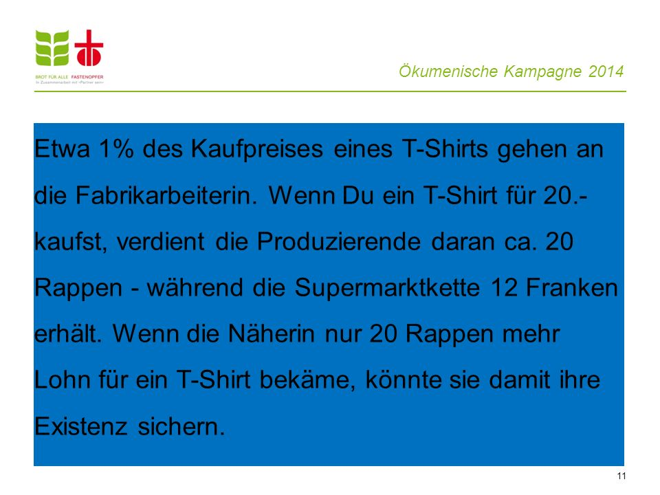 Etwa 1% des Kaufpreises eines T-Shirts gehen an die Fabrikarbeiterin