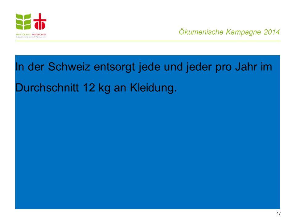 In der Schweiz entsorgt jede und jeder pro Jahr im Durchschnitt 12 kg an Kleidung.