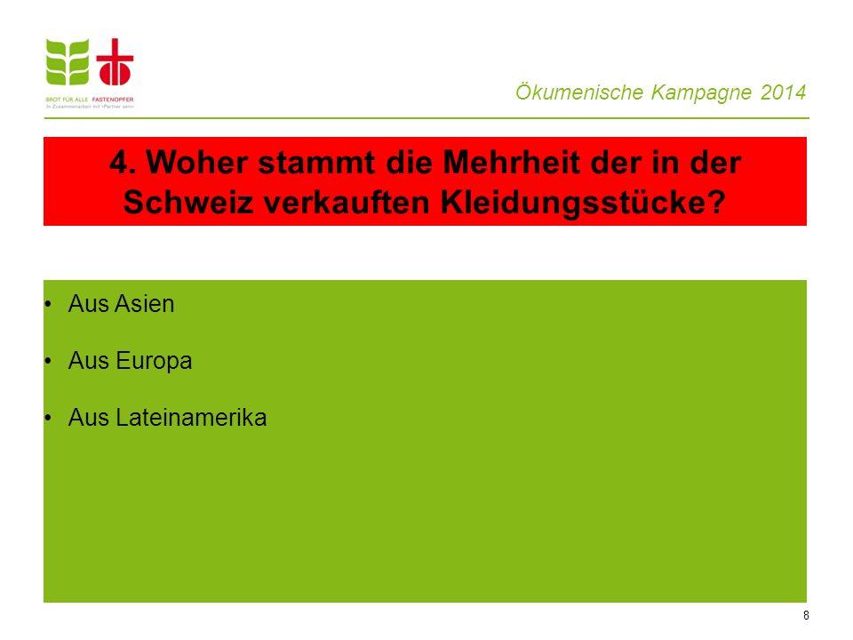 4. Woher stammt die Mehrheit der in der Schweiz verkauften Kleidungsstücke