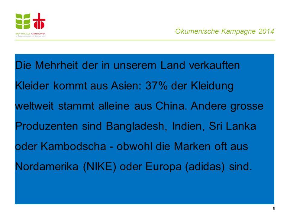 Die Mehrheit der in unserem Land verkauften Kleider kommt aus Asien: 37% der Kleidung weltweit stammt alleine aus China.