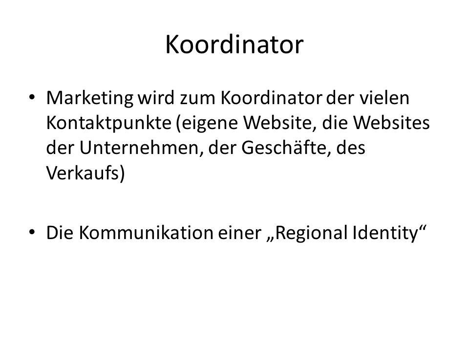 Koordinator Marketing wird zum Koordinator der vielen Kontaktpunkte (eigene Website, die Websites der Unternehmen, der Geschäfte, des Verkaufs)