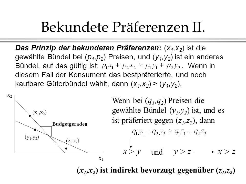 Bekundete Präferenzen II.