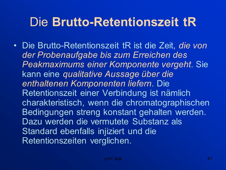 Die Brutto-Retentionszeit tR