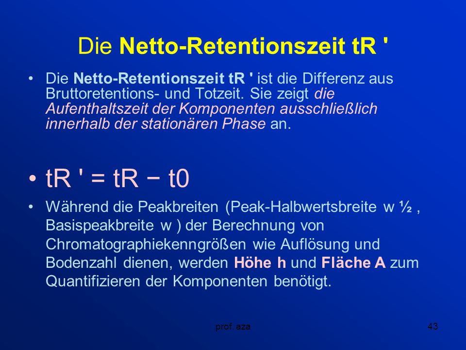 Die Netto-Retentionszeit tR