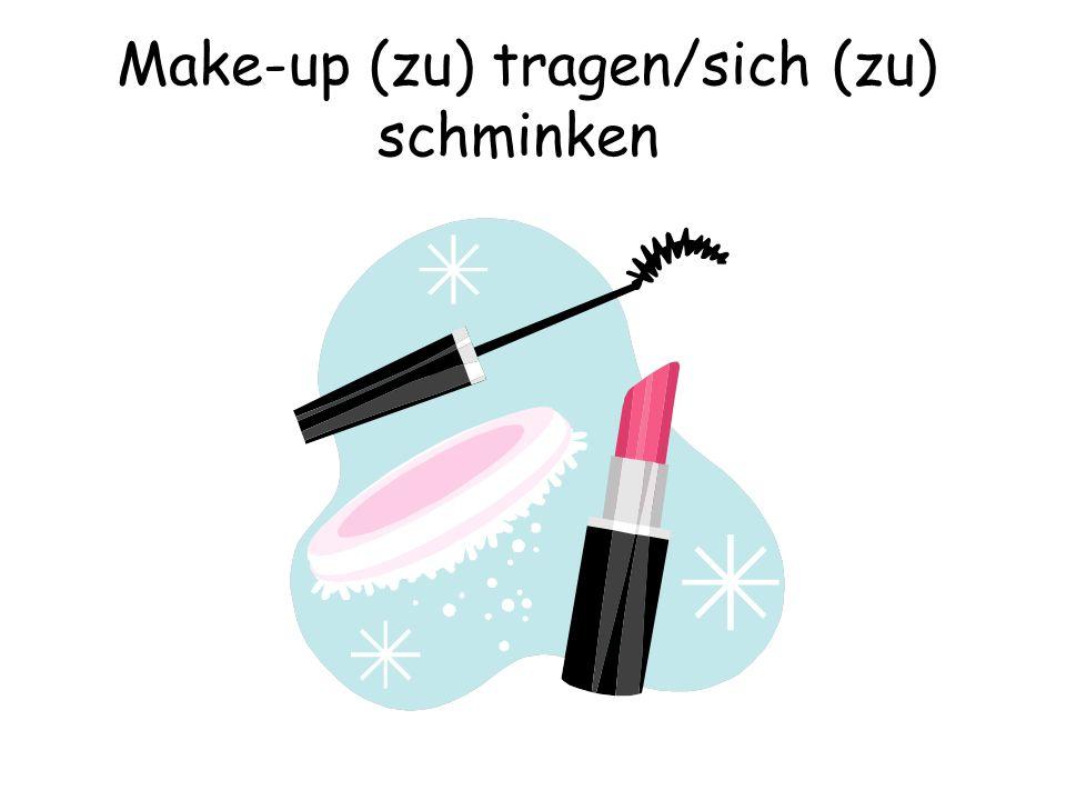 Make-up (zu) tragen/sich (zu) schminken