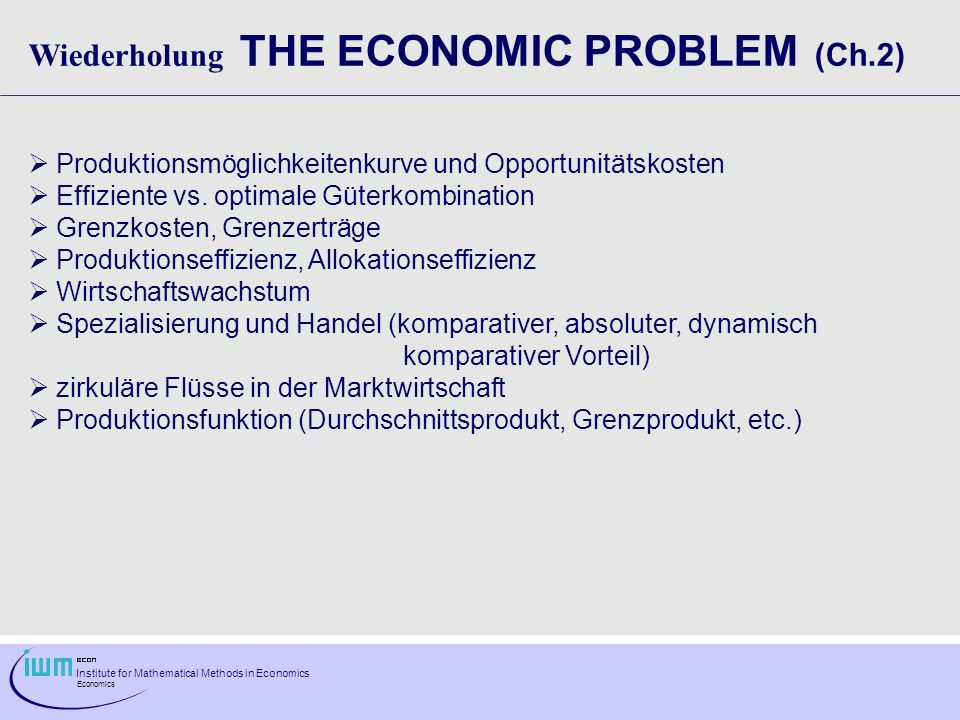 Wiederholung THE ECONOMIC PROBLEM (Ch.2)
