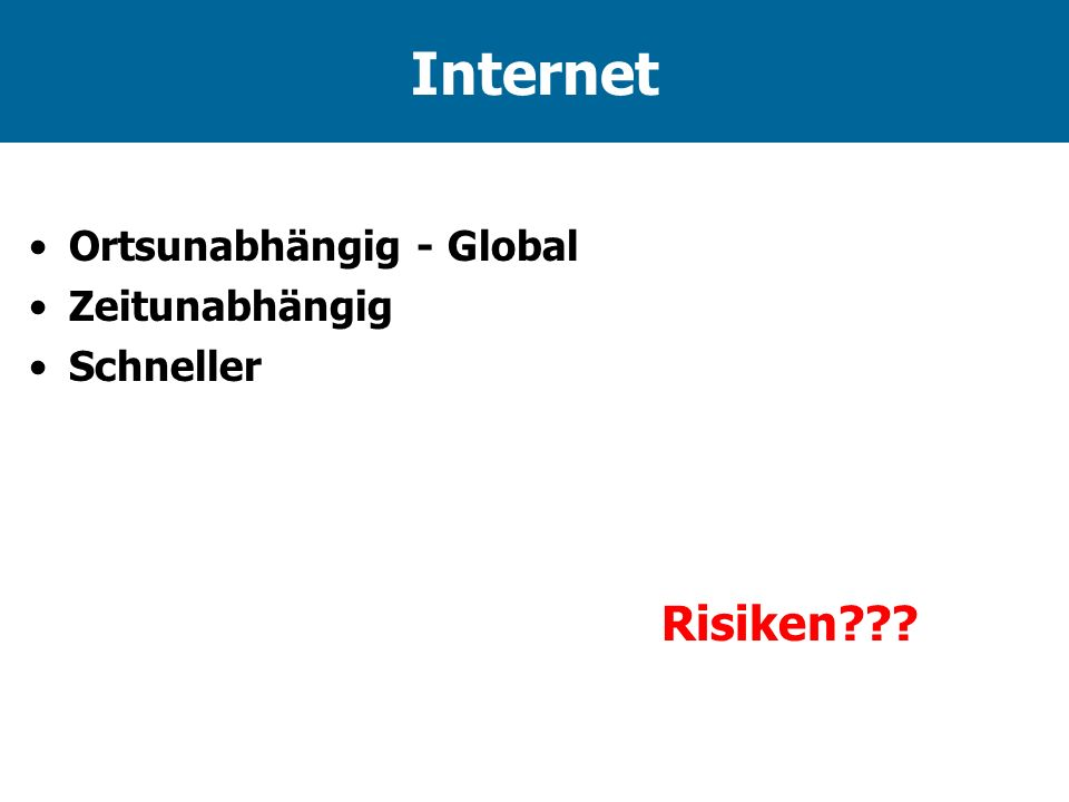 Internet Ortsunabhängig - Global Zeitunabhängig Schneller Risiken
