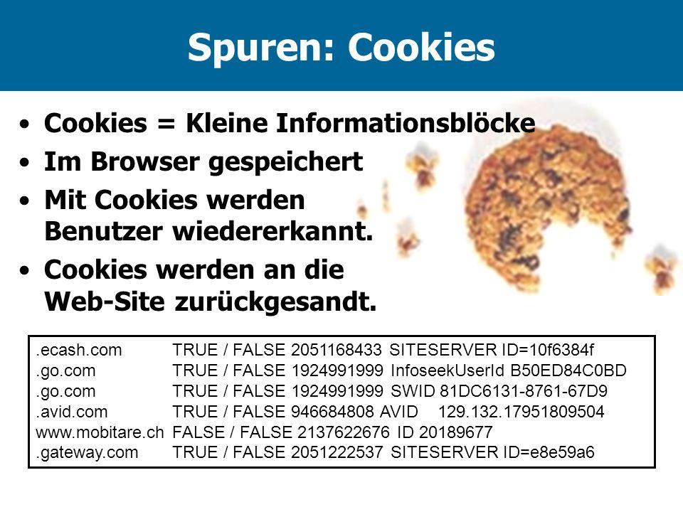 Spuren: Cookies Cookies = Kleine Informationsblöcke