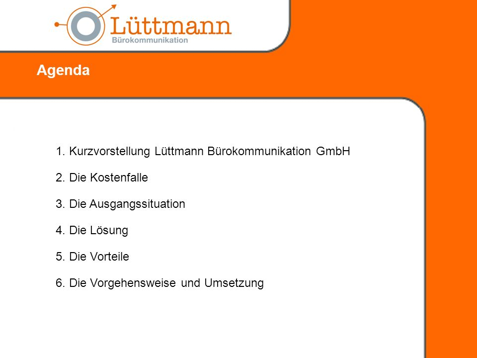 Agenda 1. Kurzvorstellung Lüttmann Bürokommunikation GmbH