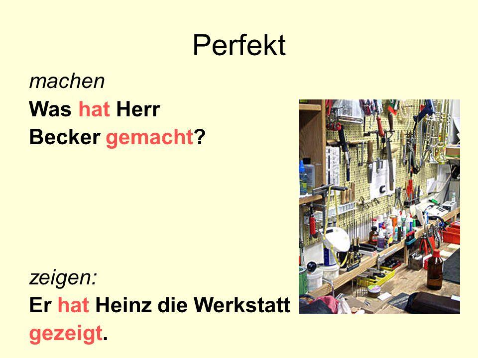 Perfekt machen Was hat Herr Becker gemacht zeigen: