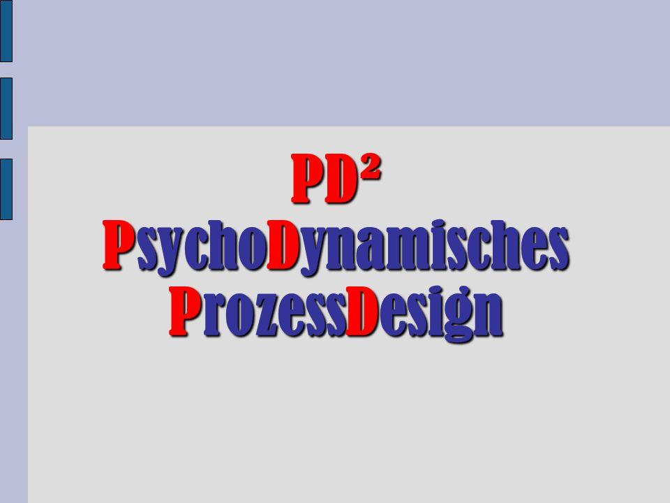 PD² PsychoDynamisches ProzessDesign