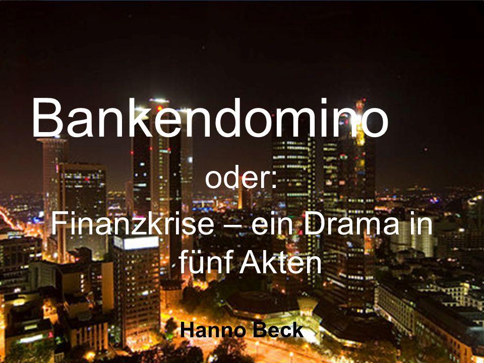 Finanzkrise – ein Drama in fünf Akten