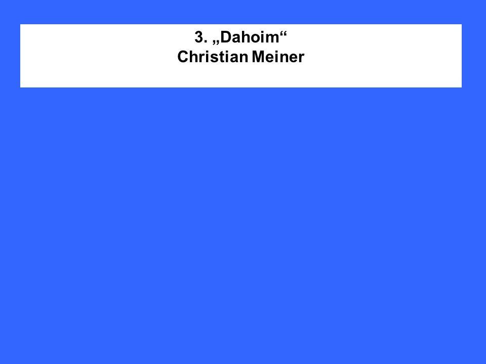 """3. """"Dahoim Christian Meiner"""