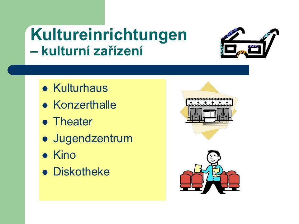 Kultureinrichtungen – kulturní zařízení
