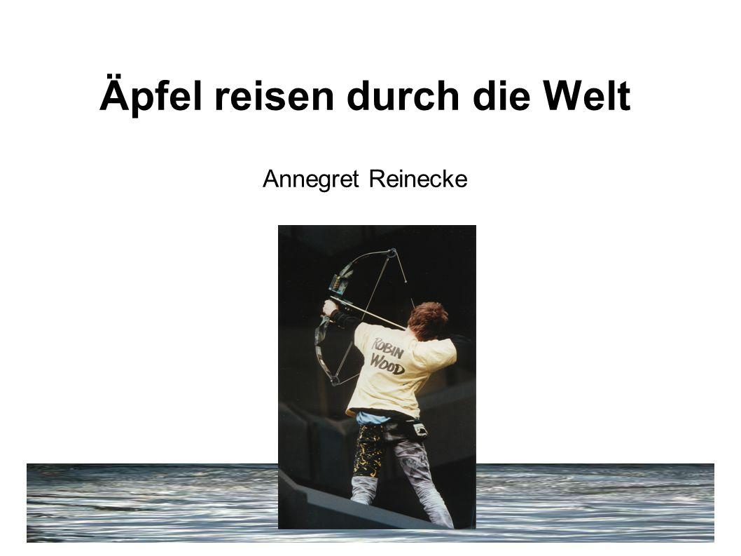 Äpfel reisen durch die Welt Annegret Reinecke