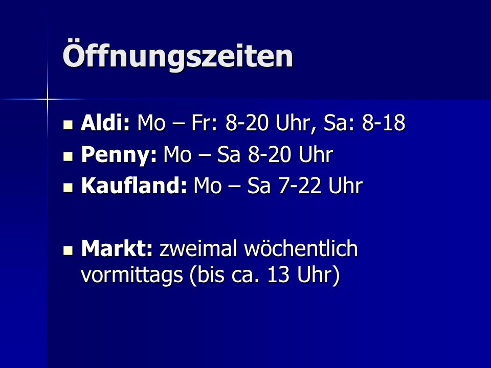 Öffnungszeiten Aldi: Mo – Fr: 8-20 Uhr, Sa: 8-18