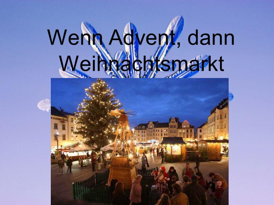 Wenn Advent, dann Weihnachtsmarkt