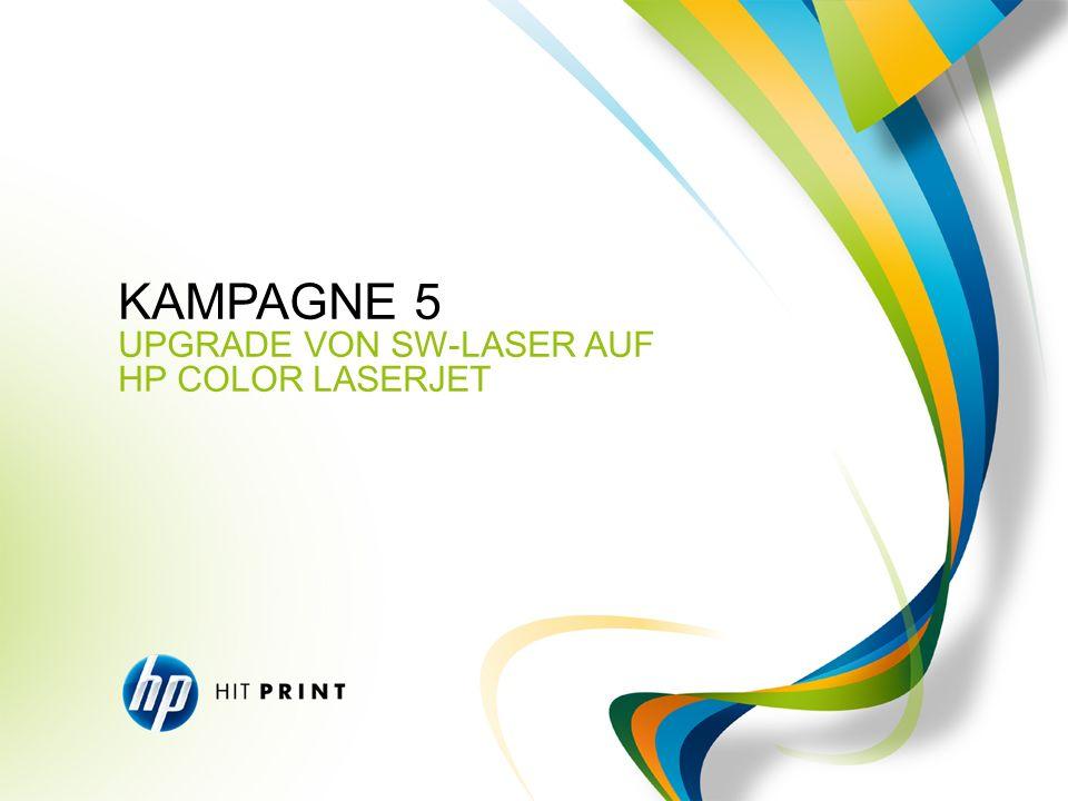 KAMPAGNE 5 UPGRADE VON SW-LASER AUF HP COLOR LASERJET 22