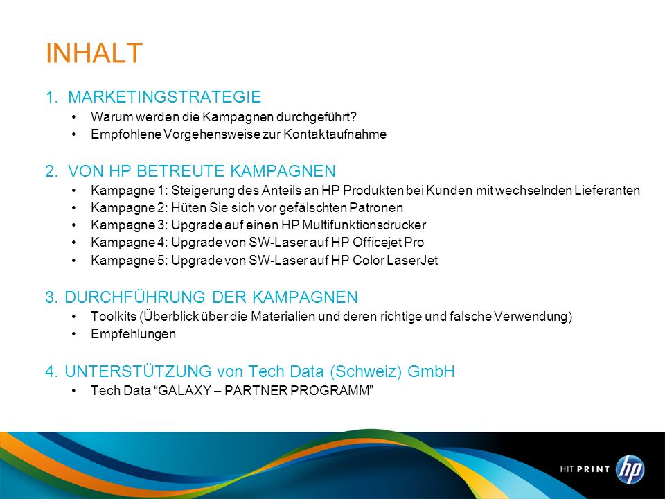 INHALT 1. MARKETINGSTRATEGIE 2. VON HP BETREUTE KAMPAGNEN