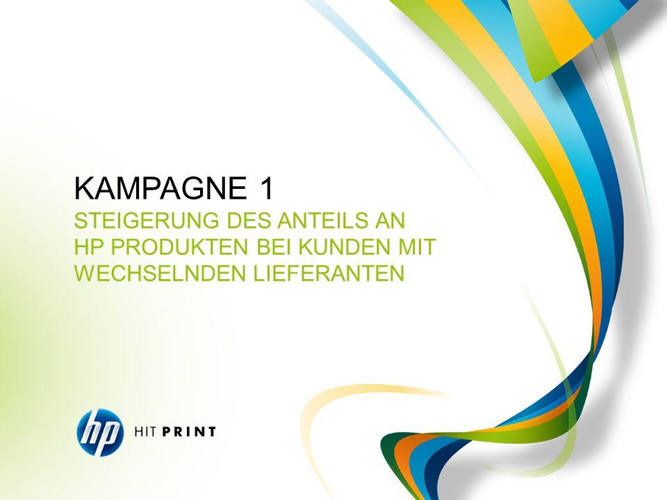 KAMPAGNE 1 STEIGERUNG DES ANTEILS AN HP PRODUKTEN BEI KUNDEN MIT WECHSELNDEN LIEFERANTEN 8