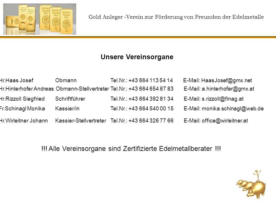!!! Alle Vereinsorgane sind Zertifizierte Edelmetallberater !!!