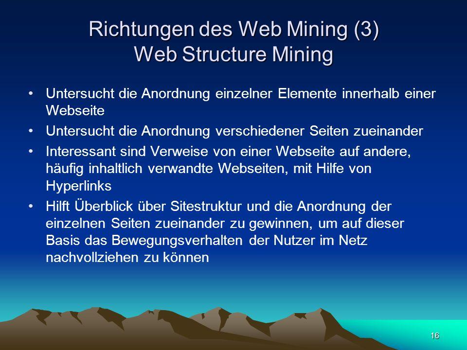 Richtungen des Web Mining (3) Web Structure Mining