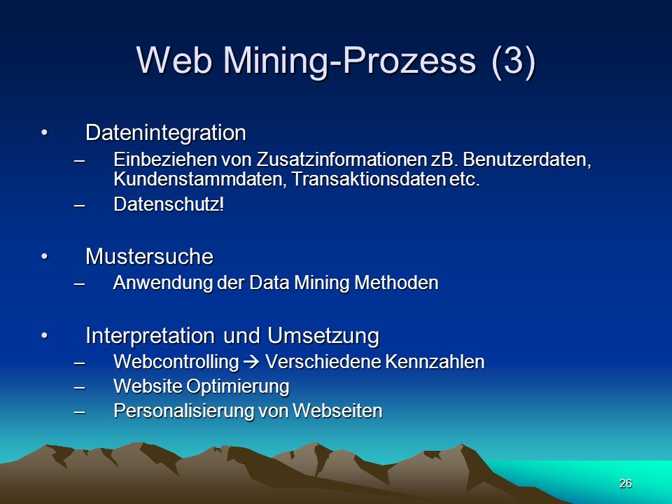 Web Mining-Prozess (3) Datenintegration Mustersuche