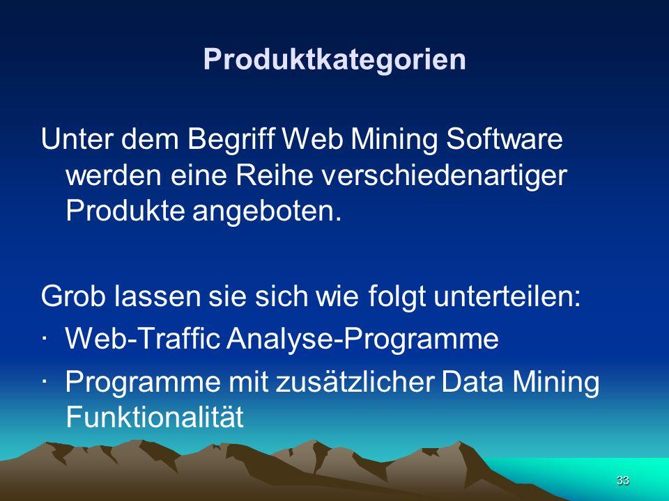 Produktkategorien Unter dem Begriff Web Mining Software werden eine Reihe verschiedenartiger Produkte angeboten.