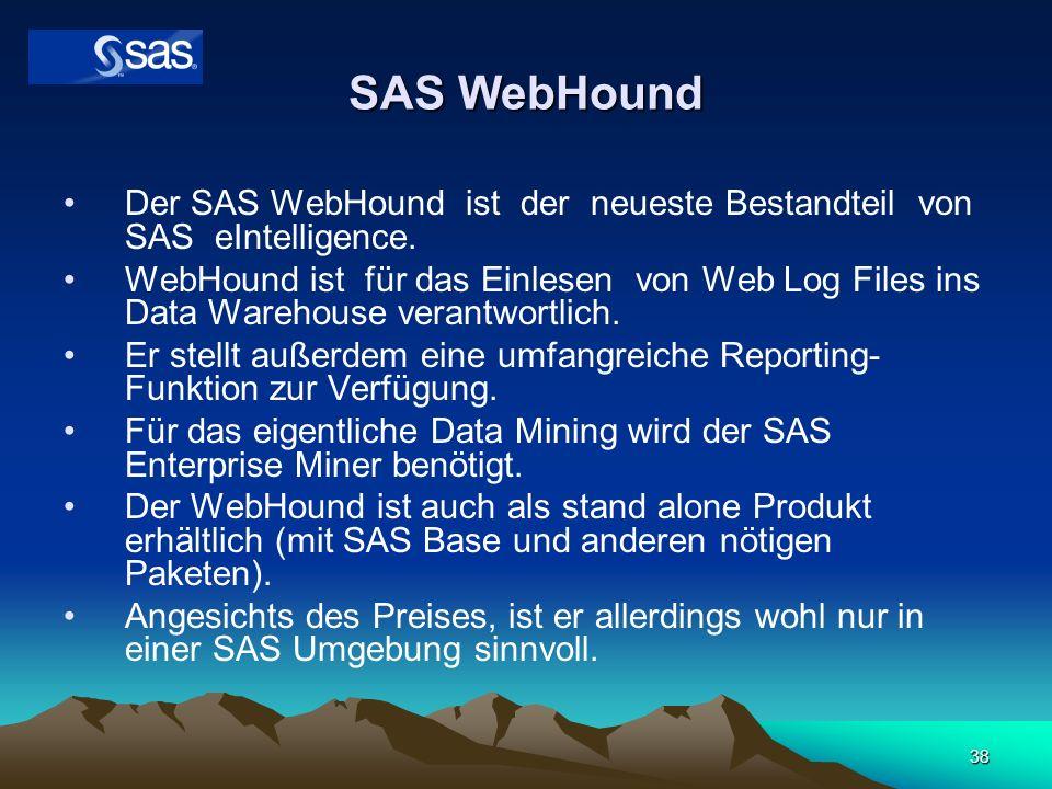 SAS WebHound Der SAS WebHound ist der neueste Bestandteil von SAS eIntelligence.