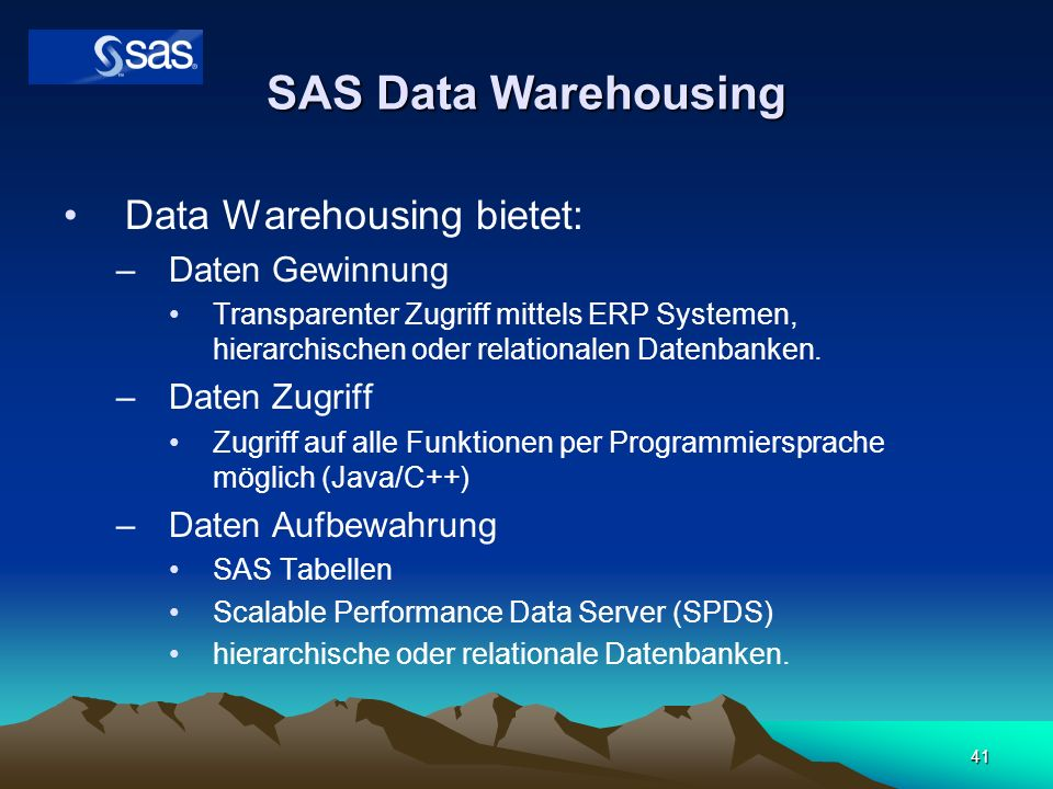 SAS Data Warehousing Data Warehousing bietet: Daten Gewinnung