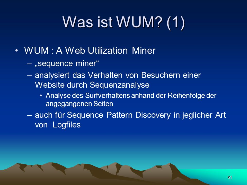 "Was ist WUM (1) WUM : A Web Utilization Miner ""sequence miner"