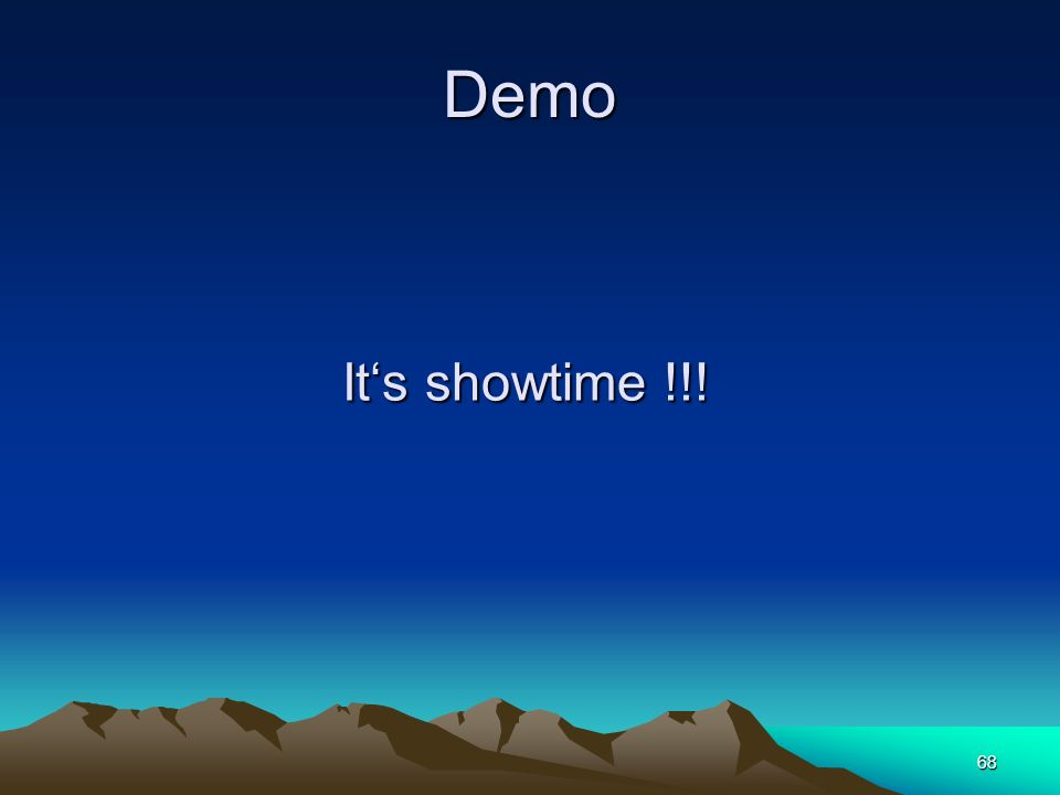Demo It's showtime !!!