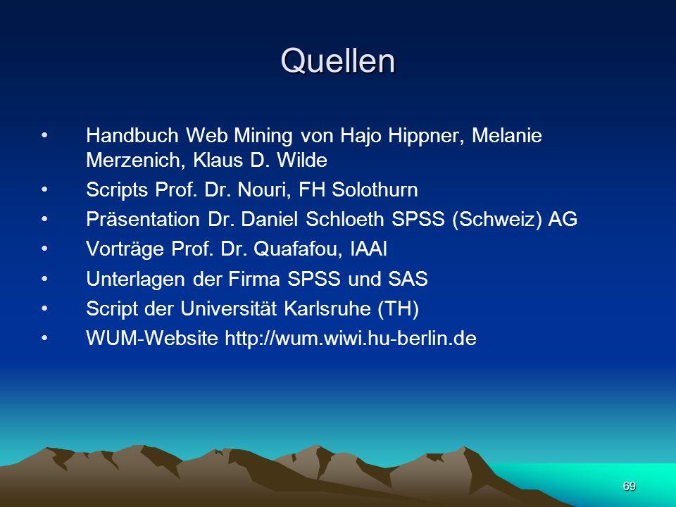 Quellen Handbuch Web Mining von Hajo Hippner, Melanie Merzenich, Klaus D. Wilde. Scripts Prof. Dr. Nouri, FH Solothurn.