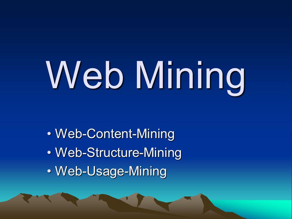 Web-Content-Mining Web-Structure-Mining Web-Usage-Mining