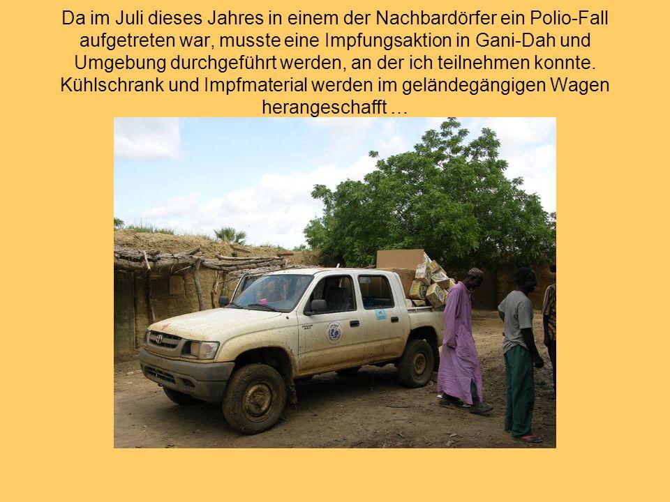 Da im Juli dieses Jahres in einem der Nachbardörfer ein Polio-Fall aufgetreten war, musste eine Impfungsaktion in Gani-Dah und Umgebung durchgeführt werden, an der ich teilnehmen konnte.