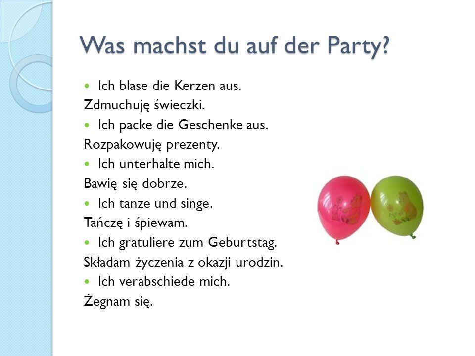 Was machst du auf der Party