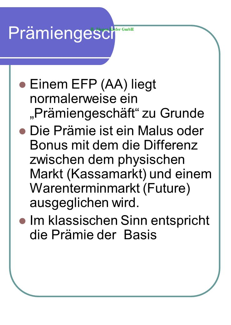 """Prämiengeschäft H. Jürgen Kiefer GmbH. Einem EFP (AA) liegt normalerweise ein """"Prämiengeschäft zu Grunde."""