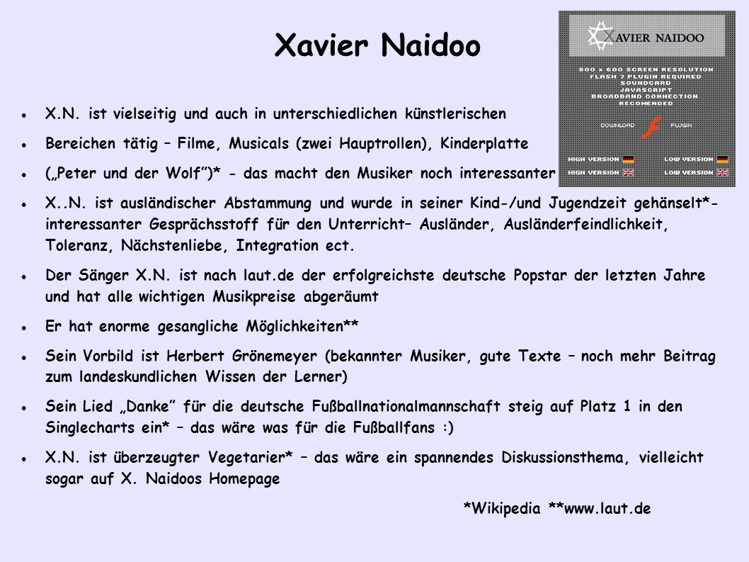 Xavier Naidoo X.N. ist vielseitig und auch in unterschiedlichen künstlerischen. Bereichen tätig – Filme, Musicals (zwei Hauptrollen), Kinderplatte.