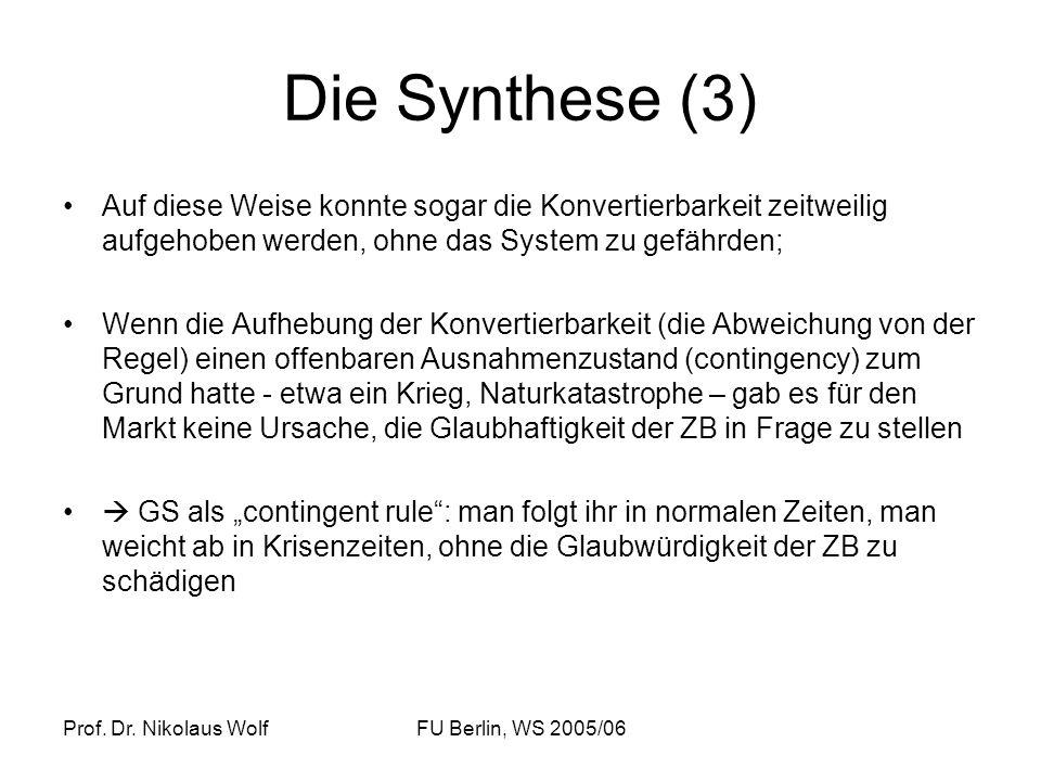 Die Synthese (3) Auf diese Weise konnte sogar die Konvertierbarkeit zeitweilig aufgehoben werden, ohne das System zu gefährden;