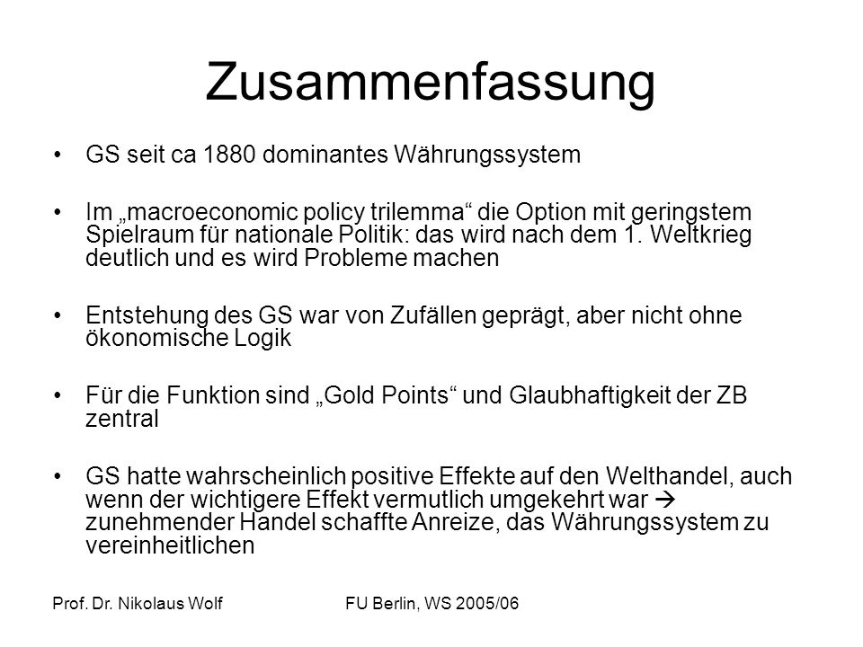 Zusammenfassung GS seit ca 1880 dominantes Währungssystem