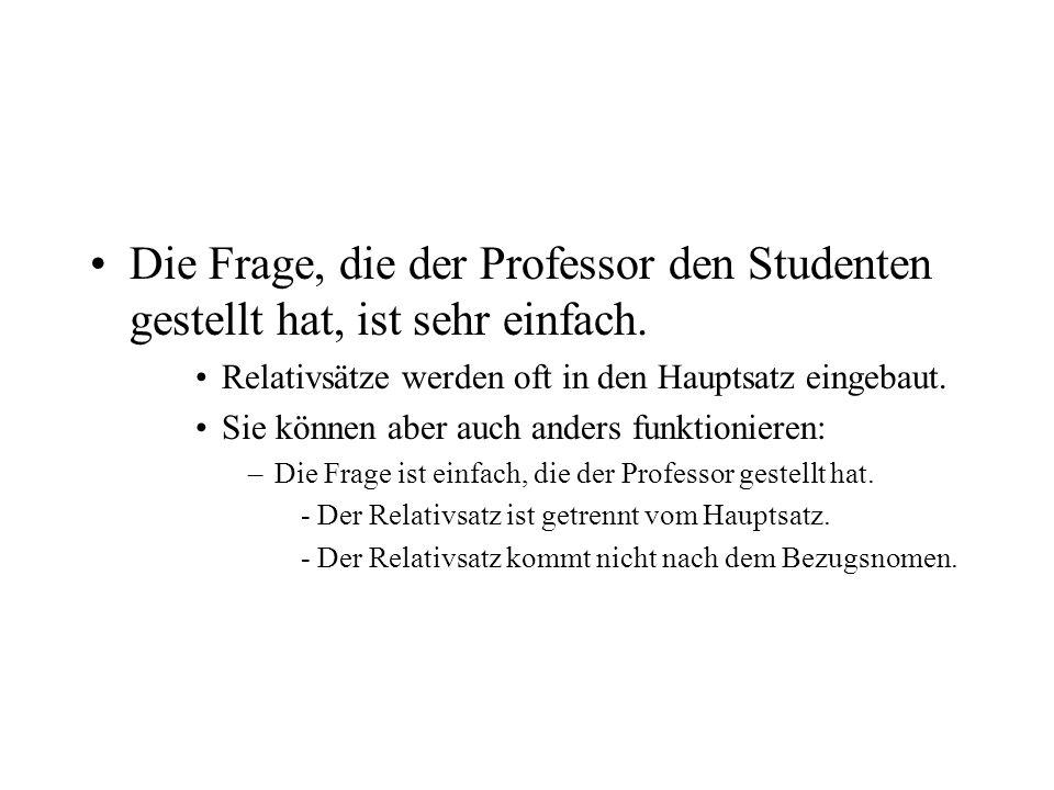 Die Frage, die der Professor den Studenten gestellt hat, ist sehr einfach.