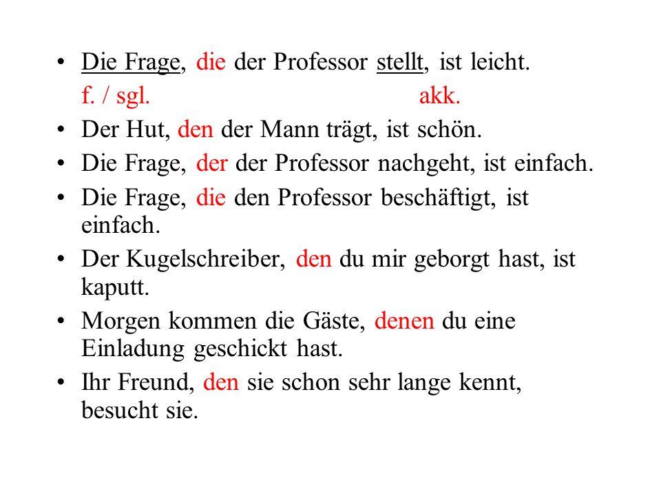 Die Frage, die der Professor stellt, ist leicht.