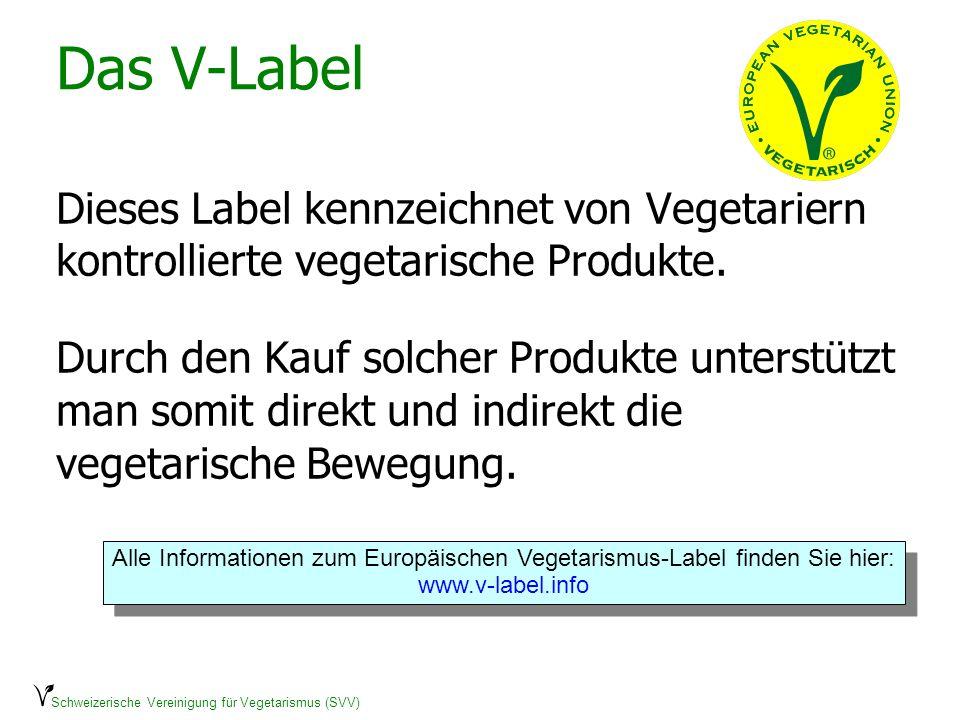 Das V-LabelDieses Label kennzeichnet von Vegetariern kontrollierte vegetarische Produkte.