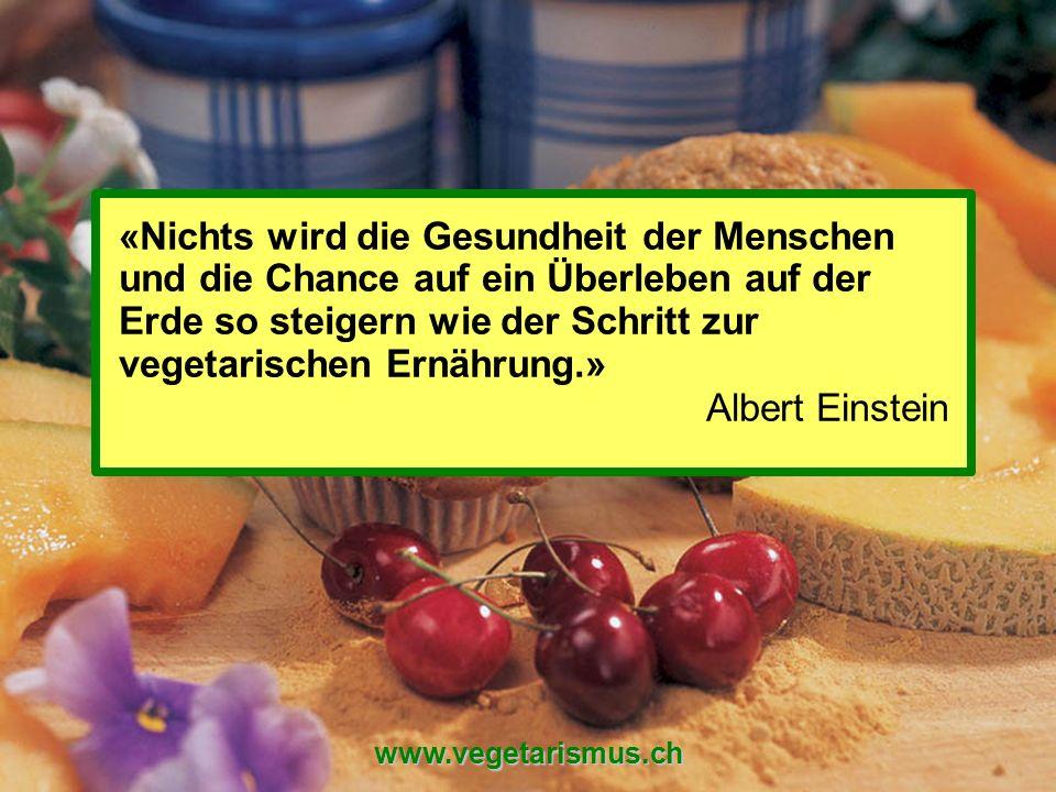 «Nichts wird die Gesundheit der Menschen und die Chance auf ein Überleben auf der Erde so steigern wie der Schritt zur vegetarischen Ernährung.»